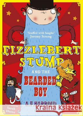 Fizzlebert Stump and the Bearded Boy A F Harrold 9781408835210 0