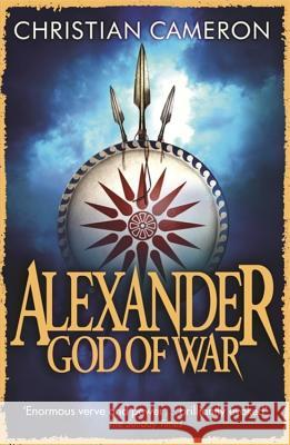 Alexander: God of War Christian Cameron 9781409135944