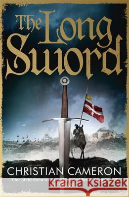 The Long Sword Christian Cameron 9781409137511