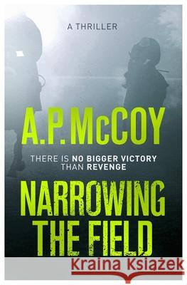 Narrowing the Field A P McCoy 9781409152026