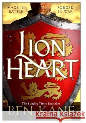 Lionheart: A rip-roaring epic novel of one of history's greatest warriors by the Sunday Times bestselling author Ben Kane   9781409173489