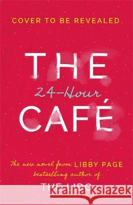 The 24-Hour Cafe Libby Page   9781409175247