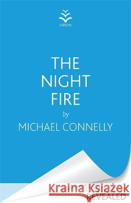 The Night Fire : The Brand New Ballard and Bosch Thriller Michael Connelly   9781409186069