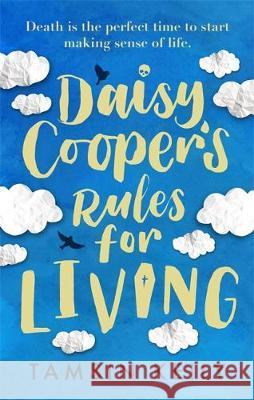 Daisy Cooper's Rules for Living: 'Fun, fresh - a brilliant love story with a twist' Jenny Colgan Tamsin Keily   9781409191032