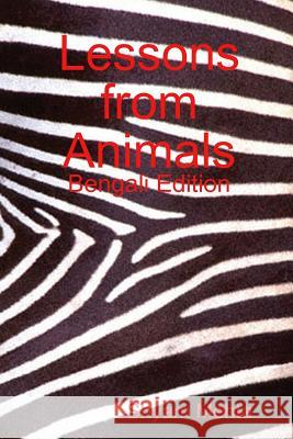 Lessons from Animals: Bengali Edition Shyam Mehta 9781409292449