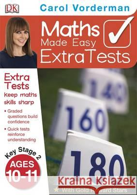 Maths Made Easy Extra Tests Age 10-11 Carol Vorderman 9781409323679