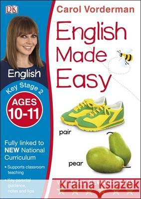 English Made Easy KS2 Ages 10-11 Carol Vorderman 9781409344636