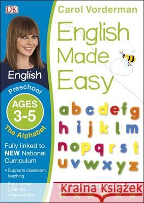 English Made Easy Alphabet Ages 3-5 Carol Vorderman 9781409344728