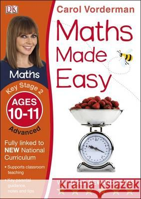 Maths Made Easy KS2 Advanced Ages 10-11 Carol Vorderman 9781409344742