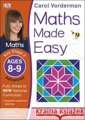 Maths Made Easy KS2 Advanced Ages 8-9 Carol Vorderman 9781409344810