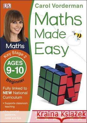 Maths Made Easy KS2 Beginner Ages 9-10 Carol Vorderman 9781409344841