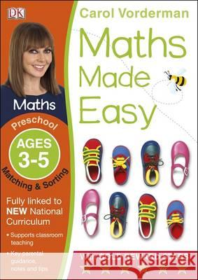 Maths Made Easy Matching & Sort Ages 3-5 Carol Vorderman 9781409344865