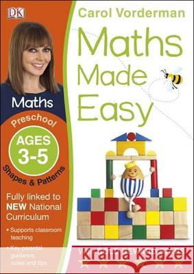 Maths Made Easy Shapes & Patter Ages 3-5 Carol Vorderman 9781409344889