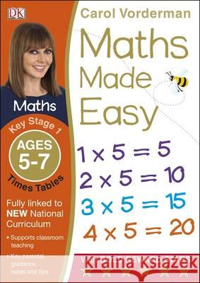 Maths Made Easy Times Tables Ages 5-7 Key Stage 1 Carol Vorderman 9781409344896