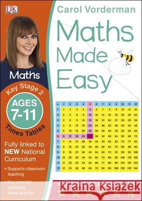 Maths Made Easy Times Tables Ages 7-11 Key Stage 2 Carol Vorderman 9781409344902