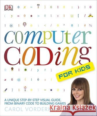 Computer Coding for Kids Carol Vorderman 9781409347019