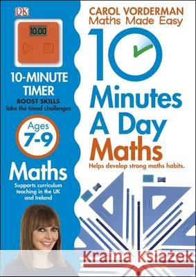 10 Minutes a Day Maths Ages 7-9 Carol Vorderman 9781409365426