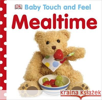 Baby Touch and Feel Mealtime   9781409366584