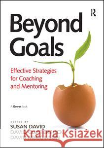 Beyond Goals: Effective Strategies for Coaching and Mentoring  9781409418511