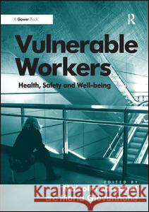 Vulnerable Workers: Safety, Well-Being and Precarious Work Sargeant, Malcolm|||Giovannone, Maria 9781409426622