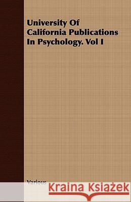 University of California Publications in Psychology. Vol I Various 9781409789239 Carpenter Press