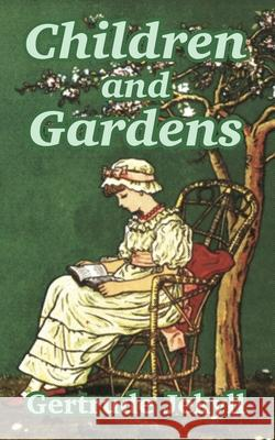 Children and Gardens Gertrude Jekyll 9781410104779