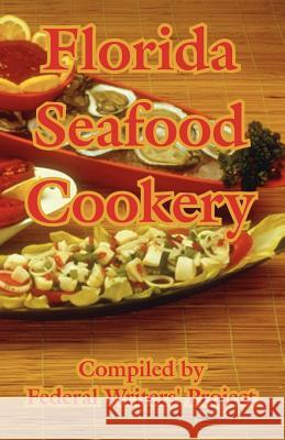 Florida Seafood Cookery Federal Writers' Project 9781410106667