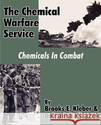The Chemical Warfare Service: Chemicals in Combat Brooks E. Kleber Dale Birdsell 9781410204851