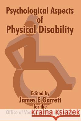 Psychological Aspects of Physical Disability James F. Garrett 9781410209580