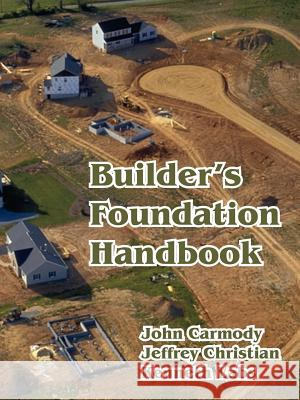 Builder's Foundation Handbook Jeffrey Christian Kenneth Labs John Carmody 9781410220882