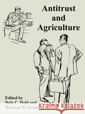 Antitrust and Agriculture Dale C. Dahl Winston W. Grant 9781410223333