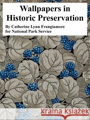 Wallpapers in Historic Preservation Catherine Lynn Frangiamore Park Service Nationa 9781410224101