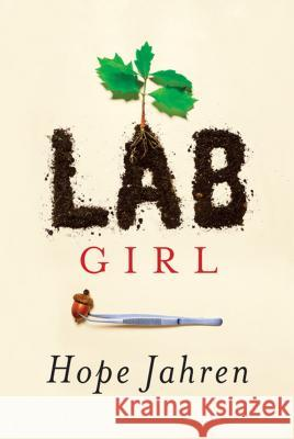 Lab Girl Hope Jahren 9781410490780
