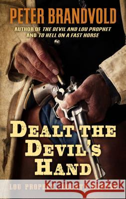 Dealt the Devil's Hand Peter Brandvold 9781410497260