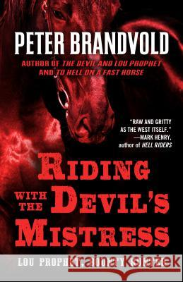 Riding with the Devil's Mistress Peter Brandvold 9781410497284