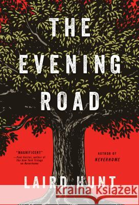 The Evening Road Laird Hunt 9781410497932