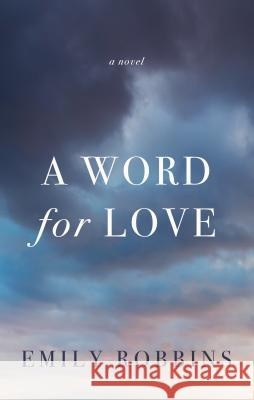 A Word for Love Emily Robbins 9781410498465