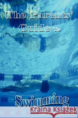 The Parents' Guide to Swimming Alan W. Arata 9781410725394