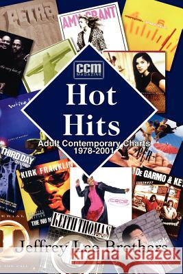 Hot Hits: AC Charts 1978-2001 Jeffrey Lee Brothers 9781410732941