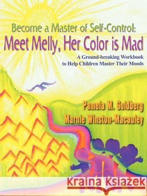 Become a Master of Self-Control: Meet Melly, Her Color Is Mad Pamela M. Goldberg 9781410745378