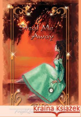 Steal Me Away Angelique Cherene Shatzel 9781410762399