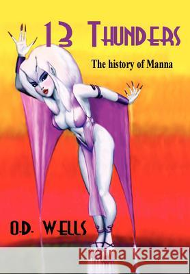 13 Thunders: (the History of Manna) O. D. Wells 9781410777645