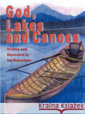 God, Lakes and Canoes Sal Bonsangue 9781410798466