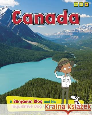 Canada: A Benjamin Blog and His Inquisitive Dog Guide Anita Ganeri 9781410968555