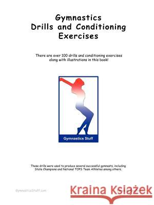 Gymnastics Drills and Conditioning Exercises Karen M. Goeller 9781411605794