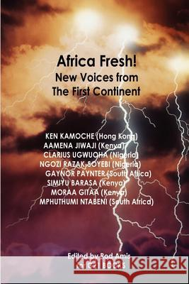 Africa Fresh! New Voices from the First Continent Rod Amis 9781411663978