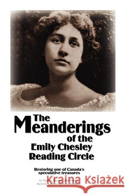The Meanderings of the Emily Chesley Reading Circle Mark A. Rayner 9781412004930