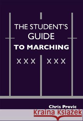 The Student's Guide to Marching Chris Previc 9781412054157