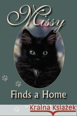 Missy Finds a Home Phillip Mack 9781412066815