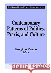 Contemporary Patterns of Politics, Praxis, and Culture Georgia A. Persons Georgia Anne Persons 9781412804684
